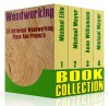 Woodworking Book Collection: 75 Different Woodworking Plans And Projects: (Sketchup For Woodworkers, Popular Woodworking, Easy Woodworking Projects) (Traditional ... Books, Woodworking Furniture Plans) - Anne Williamson, Michael Mayer, MIcheal Ellis