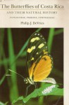 The Butterflies Of Costa Rica And Their Natural History - Philip J. DeVries