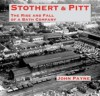 Stothert & Pitt The Rise and Fall of a Bath Company - John Payne
