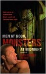 Men at Noon, Monsters at Midnight - Christopher Pierce