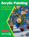 Acrylic Painting: Project book for beginners - Joan Hansen, William F. Powell