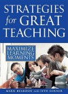 Strategies for Great Teaching: Maximize Learning Moments - Mark Reardon, Seth Derner