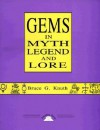 Gems in Myth Legend and Lore - Bruce G. Knuth, Knuth