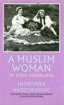 A Muslim Woman In Tito's Yugoslavia (Eastern European Studies (College Station, Tex.), No. 24.) - Munevera Hadzisehovic, Thomas Butler, Saba Risaluddin, Sabrina P. Ramet