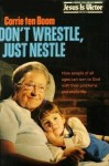 Don't Wrestle, Just Nestle - Corrie ten Boom