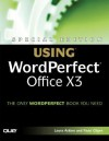 Special Edition Using WordPerfect Office X3 (Special Edition Using) - Laura Acklen, Read Gilgen
