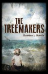 The Treemakers - Christina L. Rozelle
