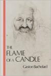 The Flame of a Candle (Bachelard Translation Series) - Gaston Bachelard, Joni Caldwell