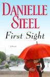 First Sight: A Novel - Danielle Steel