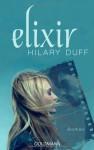 Elixir - Hilary Duff, Eva Müller-Hierteis