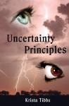 Uncertainty Principles - Krista Tibbs