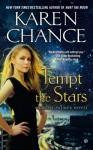 Tempt the Stars  - Karen Chance
