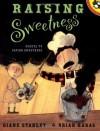 Raising Sweetness - Diane Stanley, G. Brian Karas