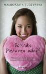 Dominika pierwsza miłość - Małgorzata Budzyńska