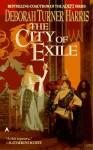 The City of Exile - Deborah Turner Harris
