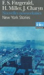 New York Stories Nouvelles New Yorkaises - F. Scott Fitzgerald, Henry Miller, Jerome Charyn