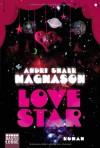Love Star Roman - Andri Snær Magnason, Tina Flecken