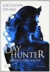 Day Hunter (Jaegerin der Nacht, #2) - Jocelynn Drake