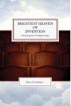 Brightest Heaven of Invention: A Christian Guide to Six Shakespeare Plays - Peter J. Leithart