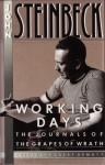 Working Days The Journals of the Grapes of Wrath - John Steinbeck, Robert DeMott