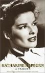 Katharine Hepburn: A Tribute - Geoffrey Giuliano