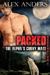 The Alpha's Curvy Mate (Paranormal BBW Shape Shifter Romance) (Packed: Ascension Book 1) - Alex Anders