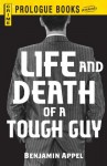Life and Death of a Tough Guy (Prologue Crime) - Benjamin Appel