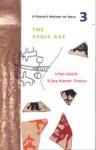 A People's History of India, Volume 3: The Vedic Age - Irfan Habib, Vijay Kumar Thakur