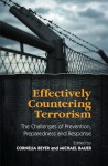 Effectively Countering Terrorism: The Challenges of Prevention, Preparedness and Response - Cornelia Beyer, Michael Bauer