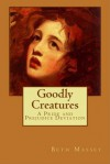 Goodly Creatures: A Pride and Prejudice Deviation - Beth Massey