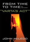 From Time To Time:The First Book: Varta's Act - John McLeod