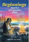 Beginnings: Stories of Canada's Past - Elizabeth Clare Prophet