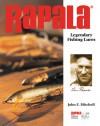 Rapala: Legendary Fishing Lures - John E. Mitchell, John Mitchell