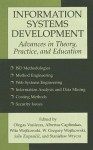 Information Systems Development: Advances in Theory, Practice, and Education - Olegas Vasilecas, W. Gregory Wojtkowski, Wita Wojtkowski, Joze Zupancic, Albertas Caplinskas