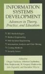 Information Systems Development: Advances in Theory, Practice, and Education - Olegas Vasilecas, W. Gregory Wojtkowski, Wita Wojtkowski, Joze Zupancic, Albertas Caplinskas