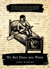 We Bed Down into Water: Poems - John Rybicki
