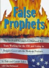 False Prophets: The Firsthand Account of a Husband-Wife Team Working for the FBI and Living in Deepest Cover with the Montana Freemen - Dale Jakes, Clint Richmond