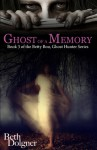 Ghost of a Memory - Beth Dolgner