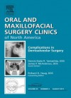 Dento-Alveolar Complications, An Issue of Oral and Maxillofacial Surgery Clinics (The Clinics: Dentistry) - Dennis-Duke R. Yamashita, James P. McAndrews