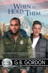 When to Hold Them by G.B. Gordon (2015-03-23) - G.B. Gordon