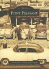 Point Pleasant, West Virginia (Images of America Series) - Jason Bolte, Mason County Convention and Visitors Bur