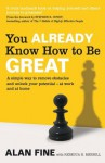 You Already Know How To Be Great: A simple way to remove interference and unlock your potential - at work and at home - Alan Fine, Rebecca R. Merrill