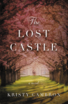 The Lost Castle: A Split-Time Romance - Kristy Cambron