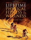 Lifetime Physical Fitness and Wellness - Wener W.K. Hoeger, Sharon A. Hoeger