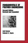 Fundamentals of Polymer Engineering, Revised and Expanded - Neil K. Petchers, Neil K. Petchers