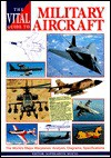 The Vital Guide to Military Aircraft - Sophearith Moeng, Voyageur Press
