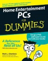 Home Entertainment PCs for Dummies - Mark L. Chambers