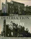 The Destruction of the Country House: 1875-1975 - Roy Strong, Marcus Binney, John Harris