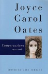 Conversations 1970-2006 - Joyce Carol Oates, Greg Johnson