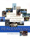 Peacemaking: Nine Lessons for Changing Yourself, Your Relationships, & the World - Barbara Condron